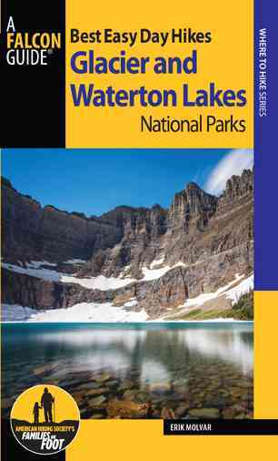 Best Easy Day Hikes Glacier and Waterton Lakes National Parks By Molvar, Erik
