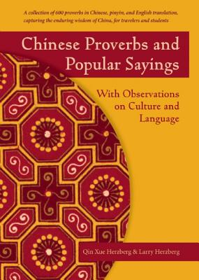 Chinese Proverbs and Popular Sayings By Herzberg, Qin Xue/ Herzberg, Larry