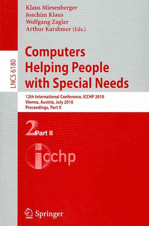 Computers Helping People With Special Needs By Miesenberger, Klaus (EDT)/ Klaus, Joachim (EDT)/ Zagler, Wolfgang (EDT)/ Karshmer, Arthur (EDT)
